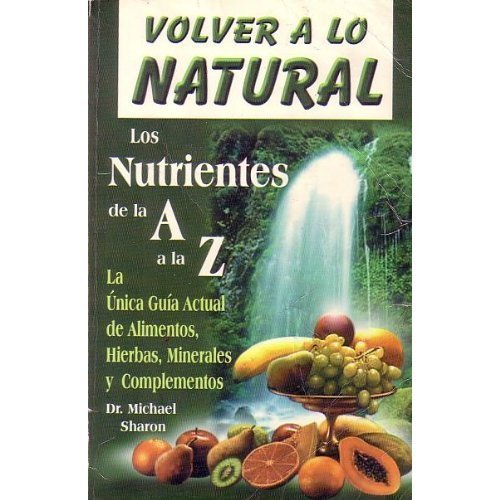 volver-a-lo-natural-back-to-nature-spanish-edition-by-sharon-michael-2008-paperback