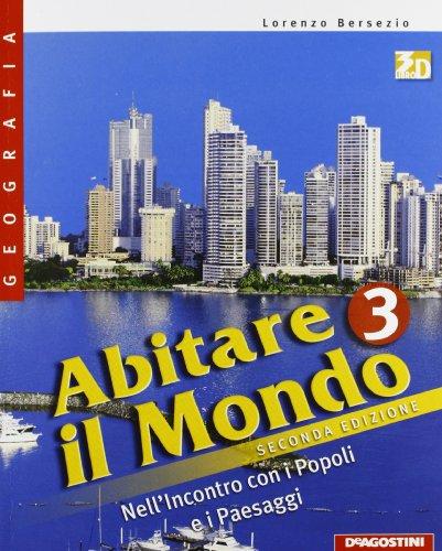 Abitare il mondo. Con atlante-Carte mute. Per la Scuola media. Con espansione online: ABITARE MONDO+ATL. 3 II ED.