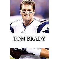 Tom Brady: A Biography