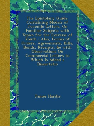 the-epistolary-guide-containing-models-of-juvenile-letters-on-familiar-subjects-with-topics-for-the-