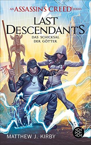 An Assassin's Creed Series. Last Descendants. Das Schicksal der Götter (An Assassin's Creed Series 3)