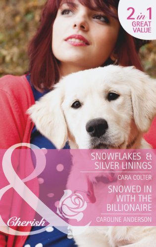 book cover of Snowflakes and Silver Linings / Snowed in with the Billionaire