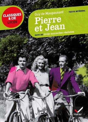 Pierre et Jean: suivi de trois nouvelles réalistes (Classiques & Cie Lycée) por Guy de Maupassant