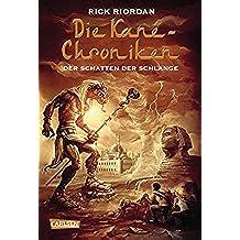 Die Kane-Chroniken 3: Der Schatten der Schlange (German Edition)