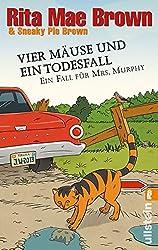 Vier Mäuse und ein Todesfall: Ein Fall für Mrs. Murphy (Ein Mrs.-Murphy-Krimi, Band 20)
