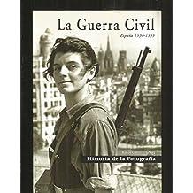 La Guerra Civil. España. 1936-1939