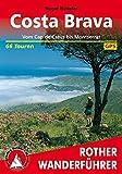 Costa Brava: Vom Cap de Creus bis Montserrat. 66 Touren. Mit GPS-Tracks. (Rother Wanderführer) - Roger Büdeler