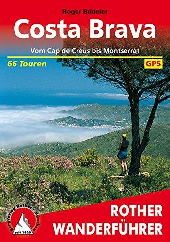 Costa Brava: Vom Cap de Creus bis Montserrat. 66 Touren. Mit GPS-Tracks. (Rother Wanderführer)