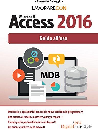 Lavorare Con Microsoft Access 2016: Guida all'uso