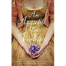 An Appetite for Violets by Martine Bailey (2015-01-08)
