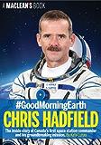 #GoodMorningEarth: Chris Hadfield (A Maclean's Book)
