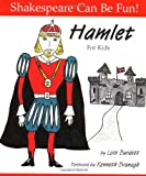 """Hamlet"" for Kids (Shakespeare Can Be Fun!)"