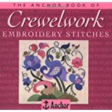 The Anchor Book of Crewel Embroidery Stitches (The Anchor Book Series)