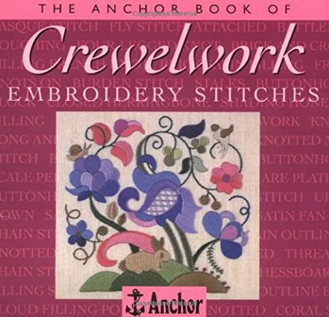 The Anchor Book of Crewel Embroidery Stitches (The Anchor Book