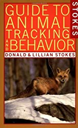 Stokes Guide to Animal Tracking and Behavior by Donald Stokes (1987-09-30)