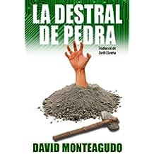La destral de pedra (Catalan Edition)