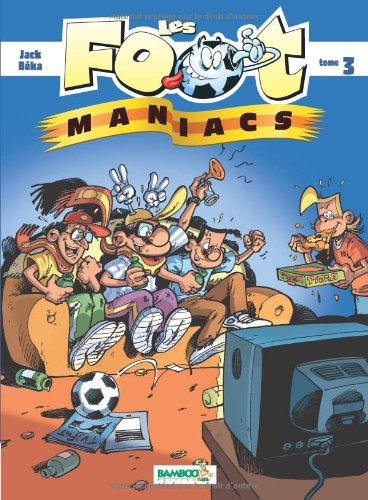 Les Foot maniacs - tome 3