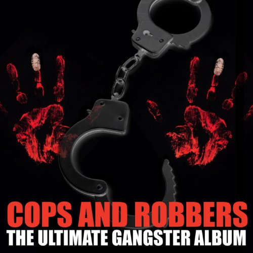 Cops And Robbers: The Ultimate...