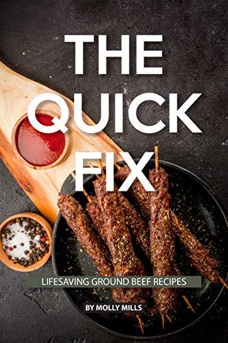 The Quick Fix: Lifesaving Ground Beef Recipes (English Edition) -