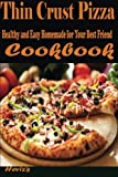 Thin Crust Pizza: Healthy and Easy Homemade for Your Best Friend