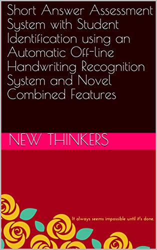 Short Answer Assessment System with Student Identification using an Automatic Off-line Handwriting Recognition System and Novel Combined Features (English Edition) Automatic Identification System