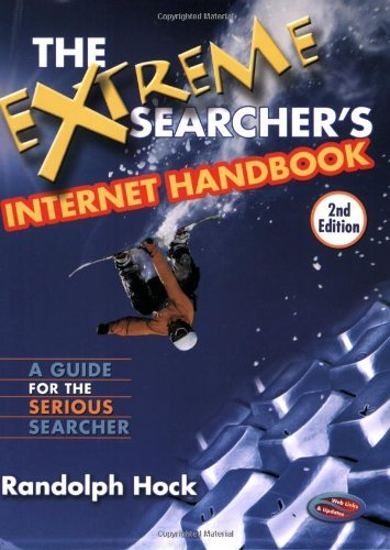 The Extreme Searcher's Internet Handbook: A Guide for the Serious Searcher by Randolph Hock (2007-04-01)