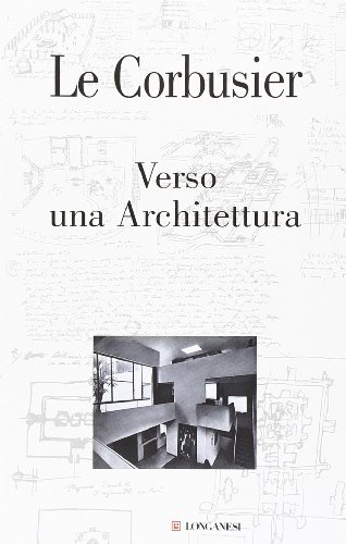 Verso una Architettura. Ediz. illustrata