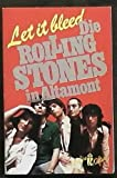 Let it bleed. Die Rolling Stones in Altamont. Berichte und Fotos. ( Populäre Kultur).