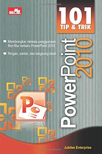 101 Tip dan Trik PowerPoint 2010 par Jubilee Enterprise
