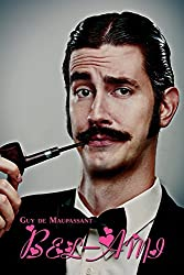 French Classics in French and English: Bel-Ami by Guy de Maupassant (Dual-Language Book)