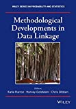 Methodological Developments in Data Linkage (Wiley Series in Probability and Statistics)