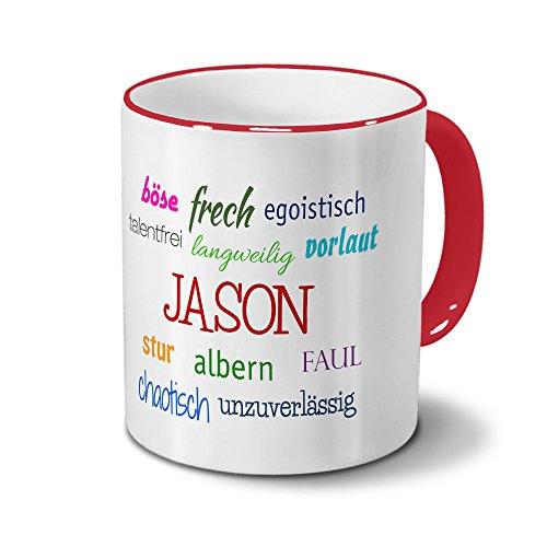 Tasse mit Namen Jason - Negative Eigenschaften von Jason - Namenstasse, Kaffeebecher, Mug, Becher, Kaffeetasse - Farbe Rot (Kaffeebecher Jason)