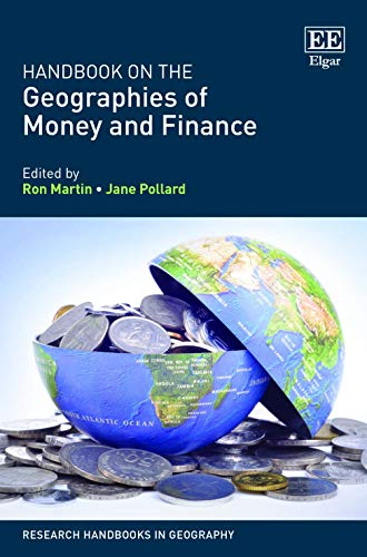 Handbook on the Geographies of Money and Finance (Research Handbooks in Geography Series)