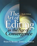 The Art of Editing in the Age of Convergence by Brian S. Brooks (2013-01-31)