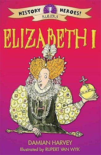 Elizabeth I (History Heroes) by Damian Harvey (2015-08-13)