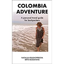 Colombia Adventure: A personal travel guide for backpackers (English Edition)