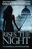 Rises the Night (The Gardella Vampire Hunters: Victoria) (Volume 2) by Colleen Gleason (2014-09-08)