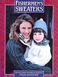 Fishermen's Sweaters: 20 Exclusive Knitwear Designs for All Generations by Alice Starmore (1993-12-02)