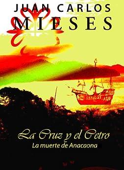 La Cruz y el Cetro, la muerte de Anacaona de [Mieses, Juan Carlos ]