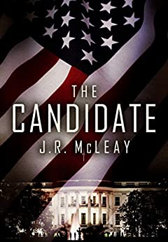 The Candidate (English Edition) par [McLeay, J. R.]