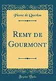 Remy de Gourmont (Classic Reprint)