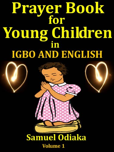 Prayer Book for Young Children in ENGLISH and IGBO (An anglican catholic christian, jewish orthodox and episcopal book of common prayer 1) (English Edition)