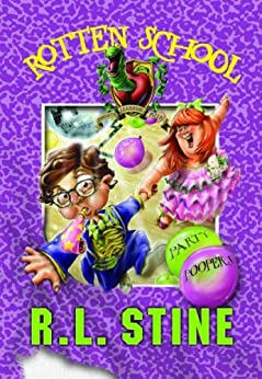 Rotten School #9: Party Poopers by [Stine, R.L.]