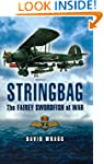 Stringbag: The Fairey Swordfish at War