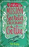 La misión secreta y alucinante de Gertie par Beasley