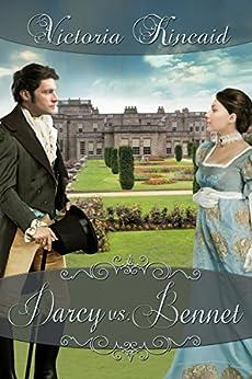 Darcy vs. Bennet: A Pride and Prejudice Variation by [Kincaid, Victoria, Lady, A]