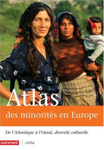 Atlas des minorités en Europe : De l'Atlantique à l'Oural, diversité culturelle