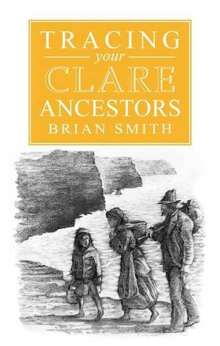 A Guide to Tracing Your Clare Ancestors by Brian Smith (2013-12-31)