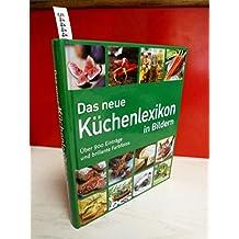 Nina Engels: Das neue Küchenlexikon in Bildern