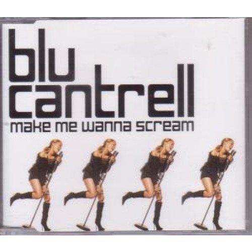 make-me-wanna-scream-by-blu-cantrell